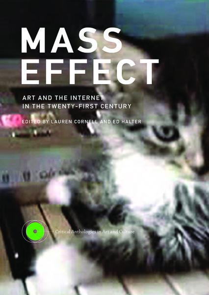 lauren cornell mass effect art and the internet in the twentyfirst century