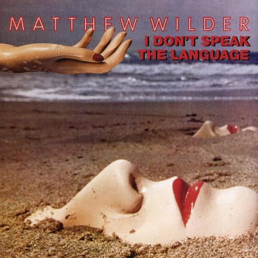 Matthew Wilder – I Don't Speak The Language