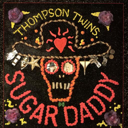 Thompson Twins – Sugar Daddy