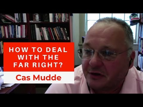 How To Deal With The Far Right? (Cas Mudde)