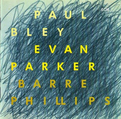 Paul Bley / Evan Parker / Barre Phillips ‎– Time Will Tell (1994)