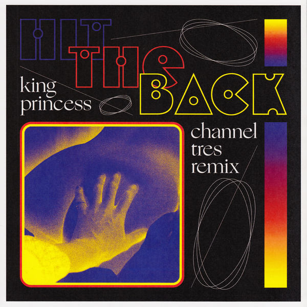 King Princess — Hit the Back (Channel Tres Remix) (single)