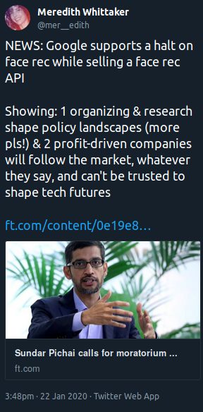 """""""Google supports a halt on face rec while selling a face rec API  Showing: 1 organizing & research shape policy landscapes (more pls!) & 2 profit-driven companies will follow the market, whatever they say, and can't be trusted to shape tech futures """""""