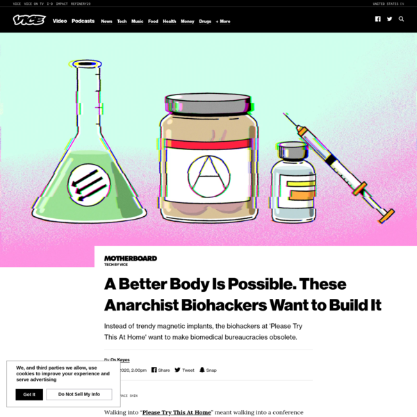 A Better Body Is Possible. These Anarchist Biohackers Want To Build It