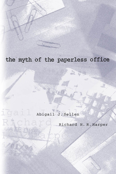 sellen-and-harper-2003-the-myth-of-the-paperless-office.pdf