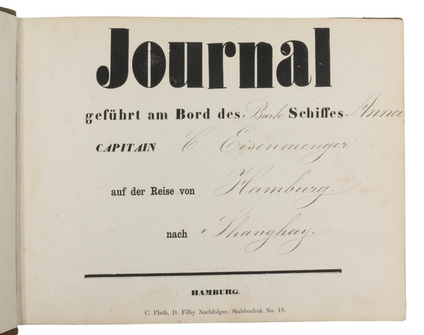 [China - logbook]. Journal geführt an Bord des Bark Schiffes Anna / Capitain C. Eisenmenger / auf der Reise von Hamburg / nach Shanghay. (Printed form: Hamburg, C. Plath, D. Filby Nachfolger), 1869-1872.