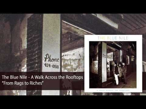 The Blue Nile - From Rags to Riches (Official Audio)