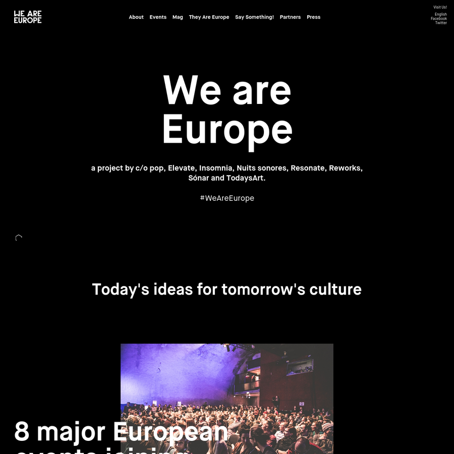 We are Europe is the newly-created association of 8 major European events joining forces in order to promote, create and produce innovative cultural practices, defined by creative diversity and exchanges.