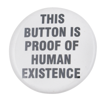sr-proof-of-human-existence-button_busy_beaver_button_museum.png?itok=x_uicwwa