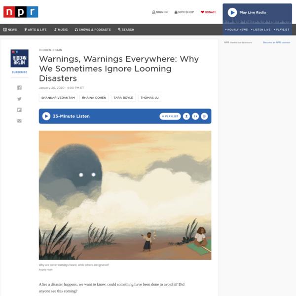 Warnings, Warnings Everywhere: Why We Sometimes Ignore Looming Disasters