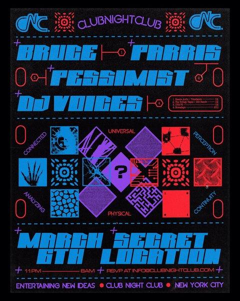 Club Night Club: Bruce, Parris, Pessimist, DJ Voices