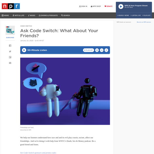 Ask Code Switch: What About Your Friends?