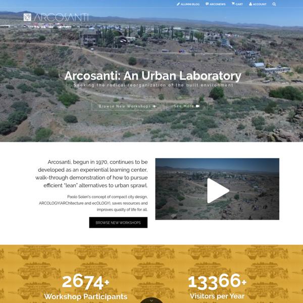 Arcosanti - World Famous Urban Laboratory and Architectural Experiment