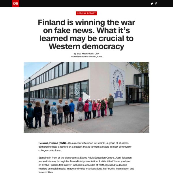 Finland is winning the war on fake news. What it's learned may be crucial to Western democracy