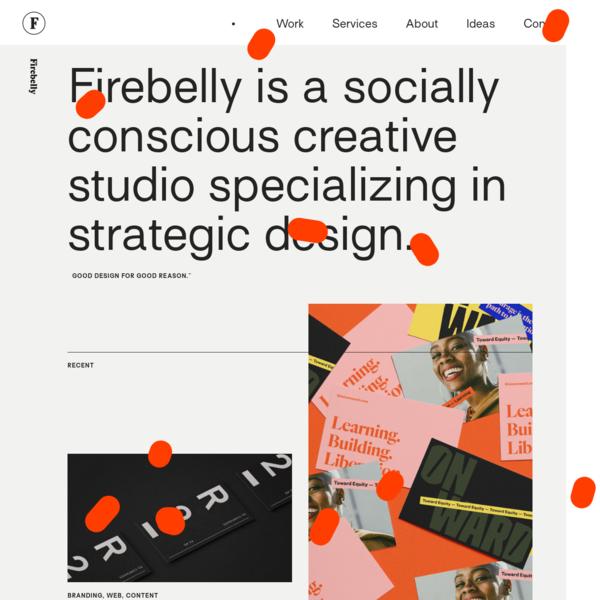 Firebelly Design   Branding   Strategy   Graphic Design   Chicago