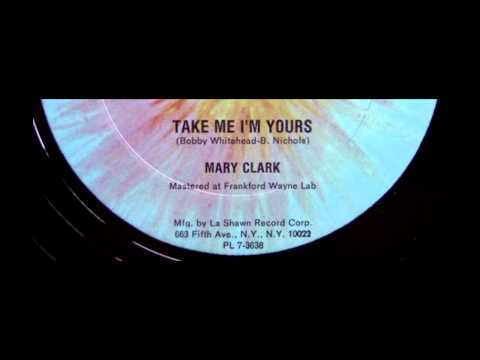 Mary Clark - Take Me I'm Yours