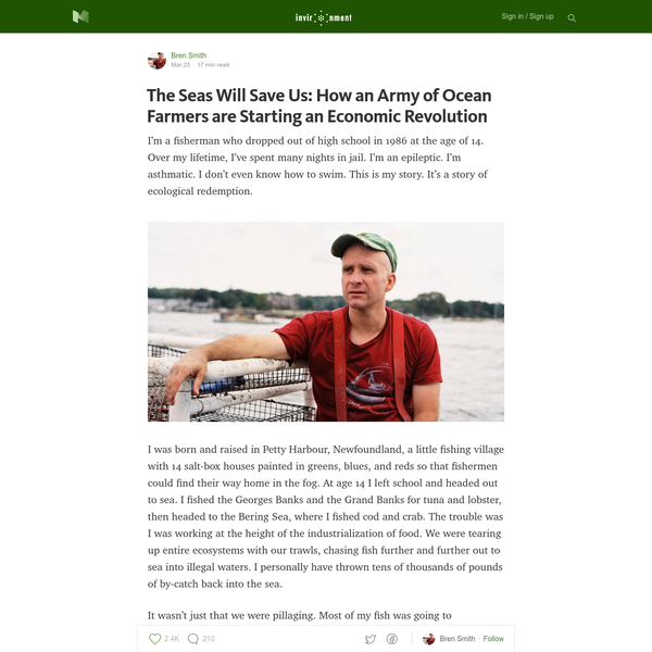 I'm a fisherman who dropped out of high school in 1986 at the age of 14. Over my lifetime, I've spent many nights in jail. I'm an epileptic. I'm asthmatic. I don't even know how to swim. This is my story. It's a story of ecological redemption.