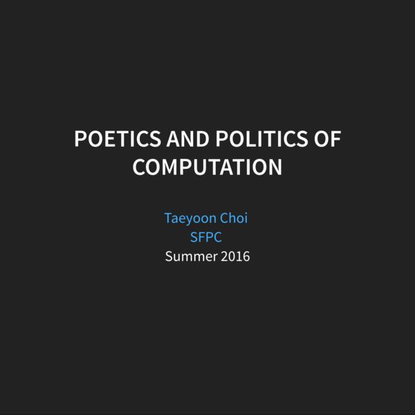 poetics/politics of computation