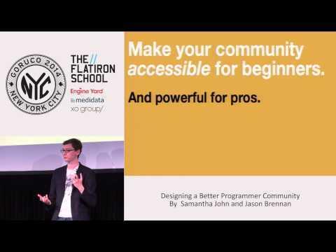 GoRuCo 2014 - Designing a Better Programmer Community by Samantha John & Jason Brennan