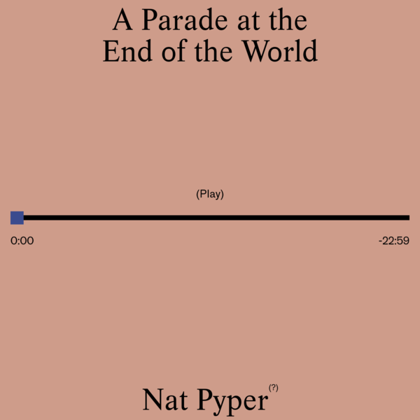 A Parade at the End of the World, by Nat Pyper