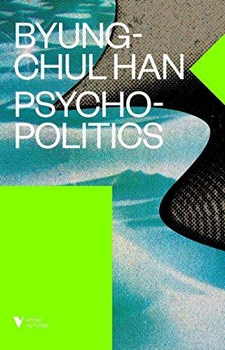 [verso-futures]-byung-chul-han-psychopolitics_-neoliberalism-and-new-technologies-of-power-2017-verso-.epub