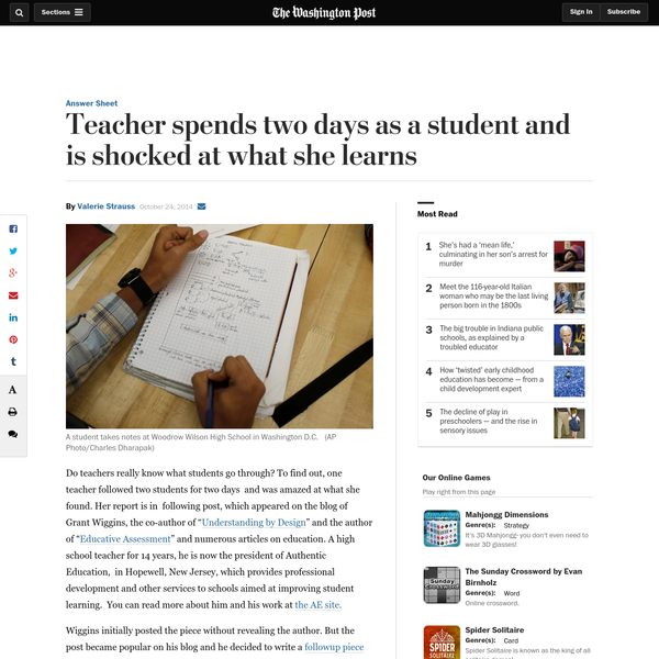 """Do teachers really know what students go through? To find out, one teacher followed two students for two days and was amazed at what she found. Her report is in following post, which appeared on the blog of Grant Wiggins, the co-author of """" Understanding by Design"""" and the author of """" Educative Assessment"""" and numerous articles on education."""