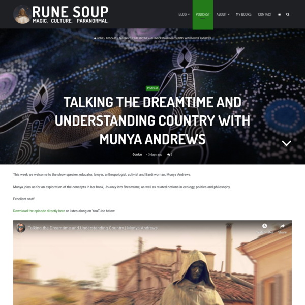 Talking The Dreamtime and Understanding Country with Munya Andrews – Rune Soup