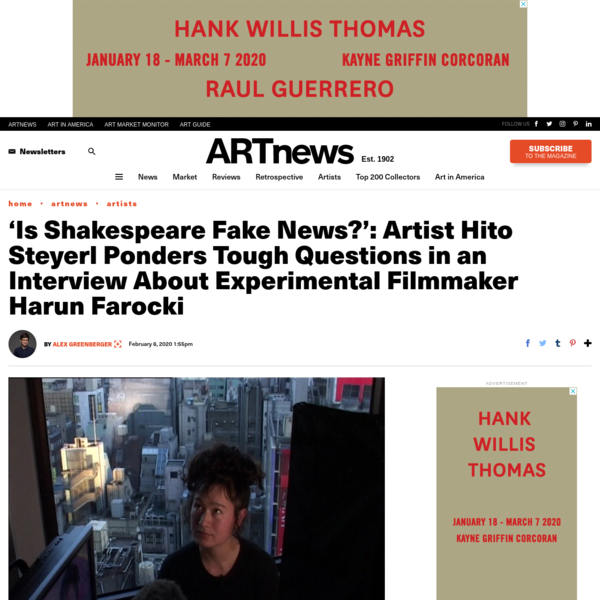 'Is Shakespeare Fake News?': Artist Hito Steyerl Ponders Tough Questions in an Interview About Experimental Filmmaker Harun ...