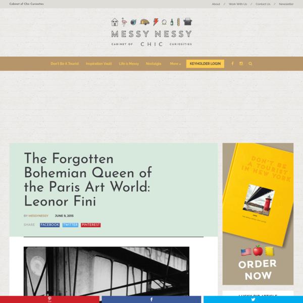 The Forgotten Bohemian Queen of the Paris Art World: Leonor Fini