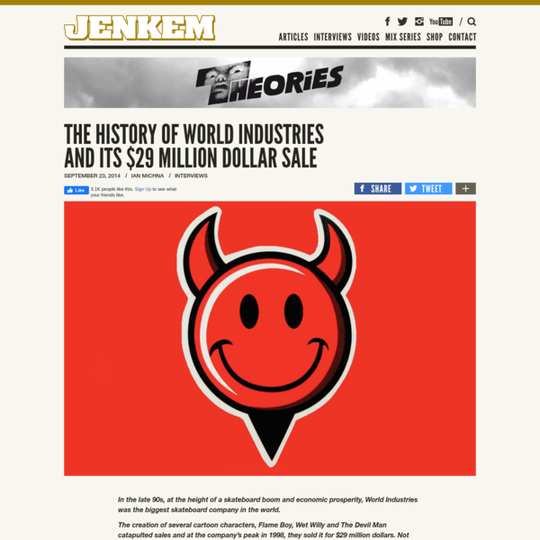THE HISTORY OF WORLD INDUSTRIES AND ITS $29 MILLION DOLLAR SALE - Jenkem Magazine