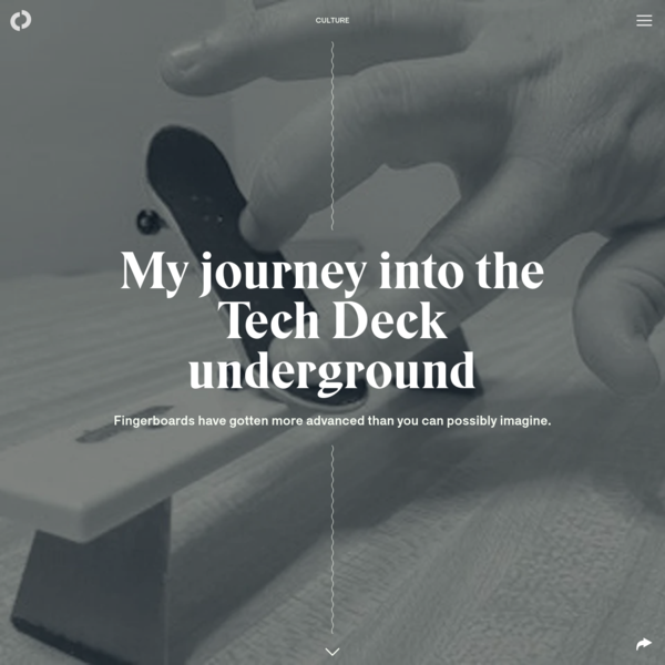 My journey into the Tech Deck underground