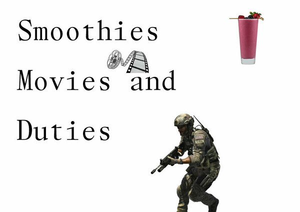 Smoothies, Movies and Duties
