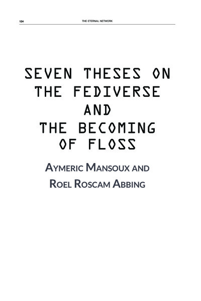 Aymeric Mansoux and Roel Roscam Abbing, Seven Theses on the Fediverse and the Becoming of FLOSS