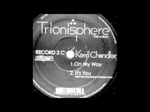 Kerri Chandler - It's You