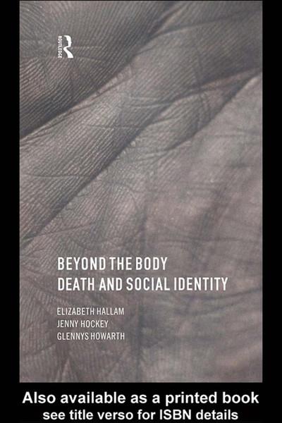 elizabeth-hallam-beyond-the-body-death-and-social-identity.pdf