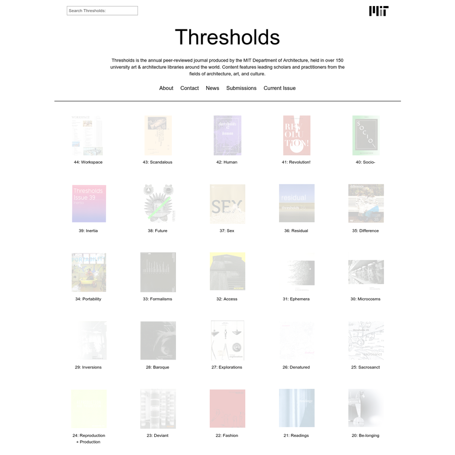 Thresholds is the annual peer-reviewed journal produced by the MIT Department of Architecture.