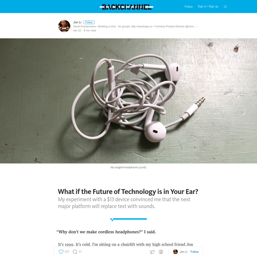 """My experiment with a $13 device convinced me that the next major platform will replace text with sounds. """"Why don't we make cordless headphones?"""" I said. It's 1999. It's cold. I'm sitting on a chairlift with my high school friend Jon Berkowitz heading to the summit of some East Coast mountain."""