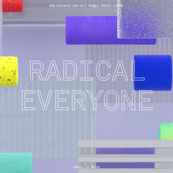 Radical everyone: How business can help people create change