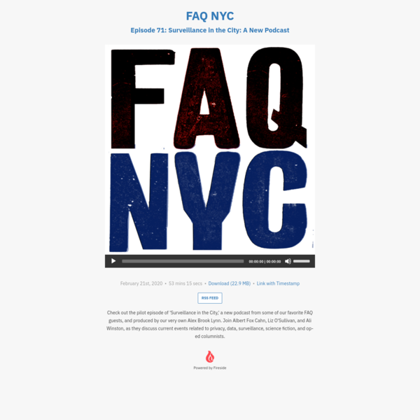 FAQ NYC Episode 71: Surveillance in the City: A New Podcast