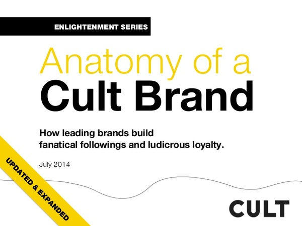 Anatomy of a Cult Brand: How Leading Brands Build Fanatical Followings and Ludicrous Loyalty