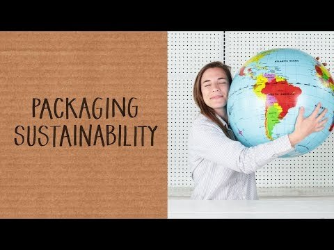 How to Make Your Packaging More Sustainable