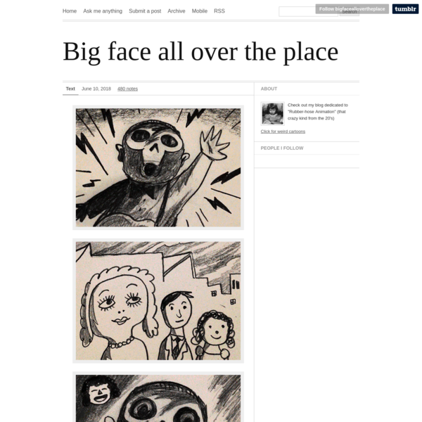 Big face all over the place