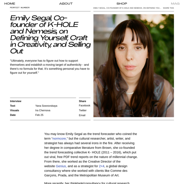 Emily Segal, Co-founder of K-HOLE and Nemesis, on Defining Yourself, Craft in Creativity, and Selling Out – PERFECT NUMBER Mag