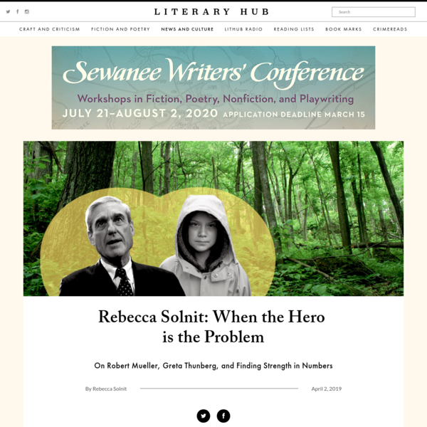 Rebecca Solnit: When the Hero is the Problem