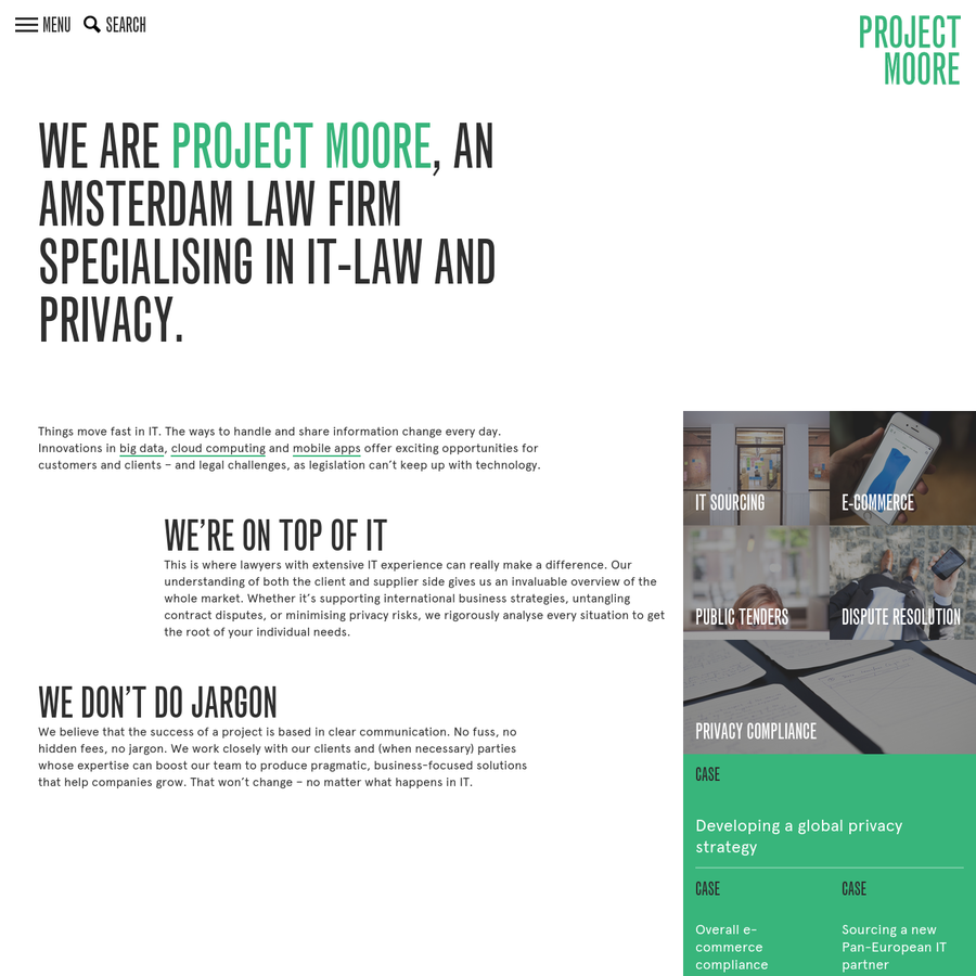 We are Project Moore, an Amsterdam law firm specialising in IT-law and privacy.