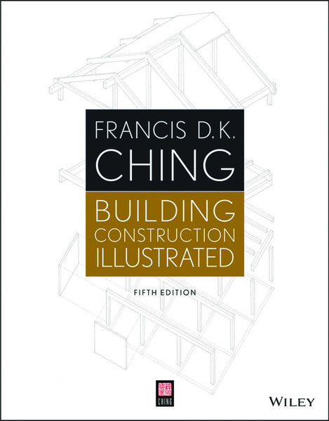 francis-d.-k.-ching-building-construction-illustrated-wiley-2014-.pdf