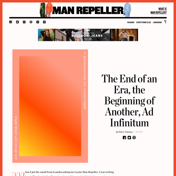 The End of an Era, the Beginning of Another, Ad Infinitum - Man Repeller