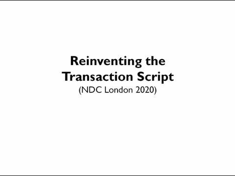 Reinventing the Transaction Script - Scott Wlaschin