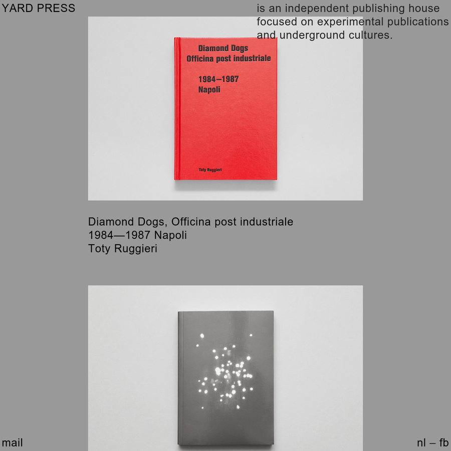 Yard press is an independent publishing house focused on experimental publications and underground culture.