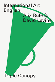 International Art English by Alix Rule and David Levine
